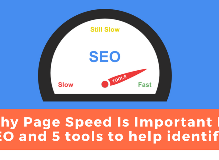 why page speed is important for seo and 5 tools to help identify it